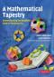 A Mathematical Tapestry: Demonstrating the Beautiful Unity of Mathematics