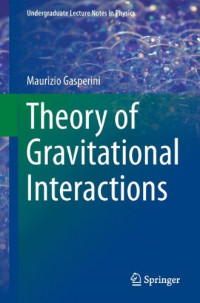 Theory of Gravitational Interactions (Undergraduate Lecture Notes in Physics)