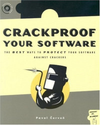 Crackproof Your Software: Protect Your Software Against Crackers