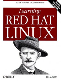 Learning Red Hat LINUX: Guide to Red Hat LINUX for New Users