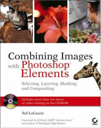 Combining Images with Photoshop Elements: Selecting, Layering, Masking, and Compositing