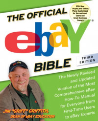 The Official eBay Bible, Third Edition: The Newly Revised and Updated Version of the Most Comprehensive eBay How-To Manual