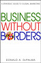 Business Without Borders: A Strategic Guide to Global Marketing
