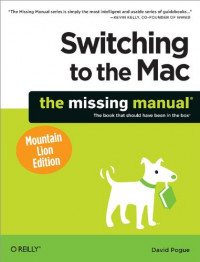 Switching to the Mac: The Missing Manual, Mountain Lion Edition (Missing Manuals)