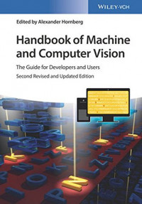 Handbook of Machine and Computer Vision: The Guide for Developers and Users
