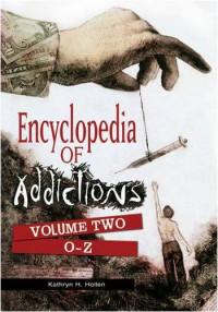 Encyclopedia of Addictions [2 volumes]