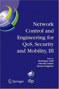 Network Control and Engineering for QOS, Security and Mobility, III