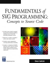 Fundamentals of SVG Programming : Concepts to Source Code (Graphics Series)