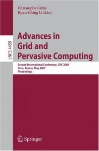 Advances in Grid and Pervasive Computing: Second International Conference, GPC 2007, Paris, France, May 2-4, 2007, Proceedings