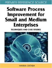 Software Process Improvement for Small and Medium Enterprises: Techniques and Case Studies (Premier Reference Source)
