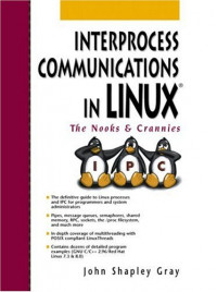 Interprocess Communications in Linux®: The Nooks & Crannies