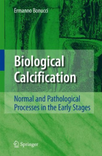 Biological Calcification: Normal and Pathological Processes in the Early Stages