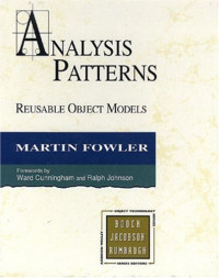 Analysis Patterns: Reusable Object Models (The Addison-Wesley Object Technology Series)