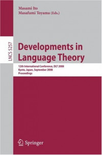 Developments in Language Theory: 12th International Conference, DLT 2008, Kyoto, Japan, September 16-19, 2008, Proceedings