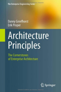 Architecture Principles: The Cornerstones of Enterprise Architecture (The Enterprise Engineering Series)