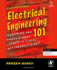 Electrical Engineering 101, Second Edition: Everything You Should Have Learned in School...but Probably Didn't