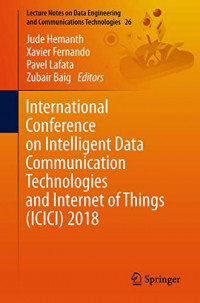 International Conference on Intelligent Data Communication Technologies and Internet of Things (ICICI) 2018 (Lecture Notes on Data Engineering and Communications Technologies)