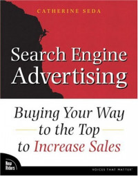 Search Engine Advertising : Buying Your Way to the Top to Increase Sales (Voices That Matter)
