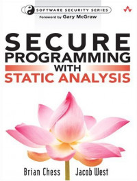 Secure Programming with Static Analysis (Addison-Wesley Software Security Series)