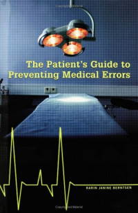 The Patient's Guide to Preventing Medical Errors