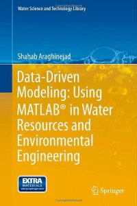 Data-Driven Modeling: Using MATLAB® in Water Resources and Environmental Engineering (Water Science and Technology Library)