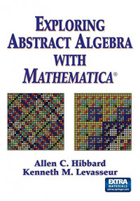 Exploring Abstract Algebra With Mathematica®