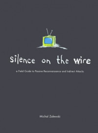 Silence on the Wire: A Field Guide to Passive Reconnaissance and Indirect Attacks