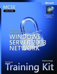 MCSE Self-Paced Training Kit (Exam 70-298): Designing Security for a Microsoft® Windows Server(TM) 2003 Network