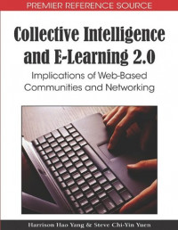Collective Intelligence and E-learning 2.0: Implications of Web-based Communities and Networking (Premier Reference Source)