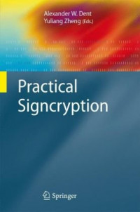 Practical Signcryption (Information Security and Cryptography)