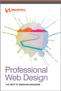 Professional Web Design: The Best of Smashing Magazine (Smashing Magazine Book Series)
