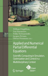 Applied and Numerical Partial Differential Equations: Scientific Computing in Simulation, Optimization and Control in a Multidisciplinary Context