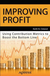 Improving Profit: Using Contribution Metrics to Boost the Bottom Line
