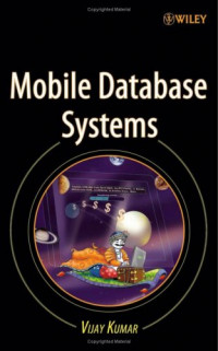 Mobile Database Systems (Wiley Series on Parallel and Distributed Computing)