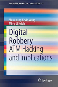 Digital Robbery: ATM Hacking and Implications (SpringerBriefs in Cybersecurity)