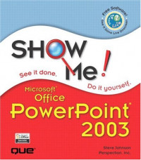 Show Me Microsoft Office PowerPoint 2003