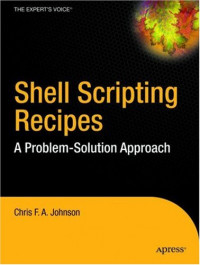 Shell Scripting Recipes: A Problem-Solution Approach (Expert's Voice in Open Source)