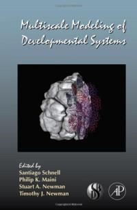 Multiscale Modeling of Developmental Systems, Volume 81 (Current Topics in Developmental Biology)