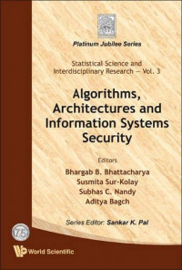 Algorithms, Architectures and Information Systems Security (Statistical Science and Interdisciplinary Research: Platinum Jubilee)