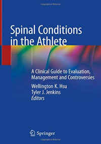 Spinal Conditions in the Athlete: A Clinical Guide to Evaluation, Management and Controversies