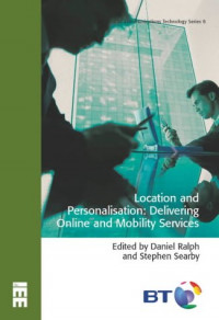 Location and Personalisation: Delivering Online and Mobility Services (BT Communications Technology)