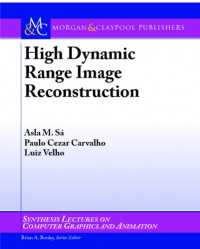 High Dynamic Range Image Reconstruction (Synthesis Lectures on Computer Graphics)