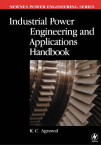 Industrial Power Engineering Handbook (Newnes Power Engineering Series)