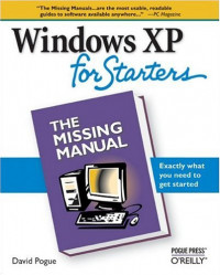 Windows XP for Starters: Exactly What You Need to Get Started (Missing Manual)