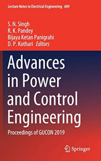 Advances in Power and Control Engineering: Proceedings of GUCON 2019 (Lecture Notes in Electrical Engineering)