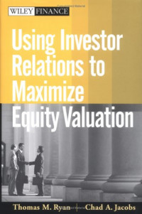 Using Investor Relations to Maximize Equity Valuation