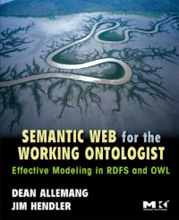 Semantic Web for the Wo Ontologist: Effective Modeling in RDFS and OWL