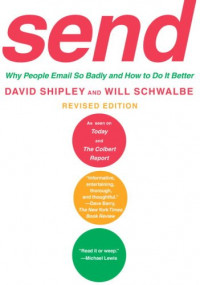 Send: Why People Email So Badly and How to Do It Better, Revised Edition