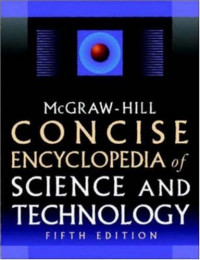 McGraw-Hill Concise Encyclopedia of Science & Technology, Fifth Edition