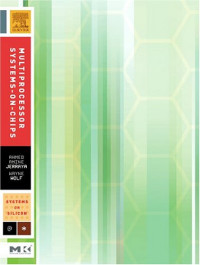 Multiprocessor Systems-on-Chips (The Morgan Kaufmann Series in Systems on Silicon)